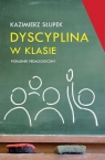 Dyscyplina w klasiePoradnik pedagogiczny Słupek Kazimierz