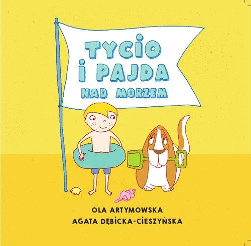 Tycio i Pajda nad morzem Artymowska Ola, Dębicka-Cieszyńska Agata