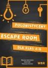 Polonistyczny Escape Room dla klas 4-6 Weronika Grochowska, Anna Krenc, Magdalena Przyby