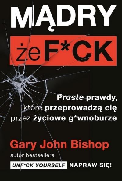 Mądry, że f*ck Gary John Bishop