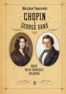 Chopin i George Sand Miłość nie od pierwszego spojrzenia Tomaszewski Mieczysław