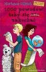 1000 powodów żeby się nie zakochać  Ullrich Hortense