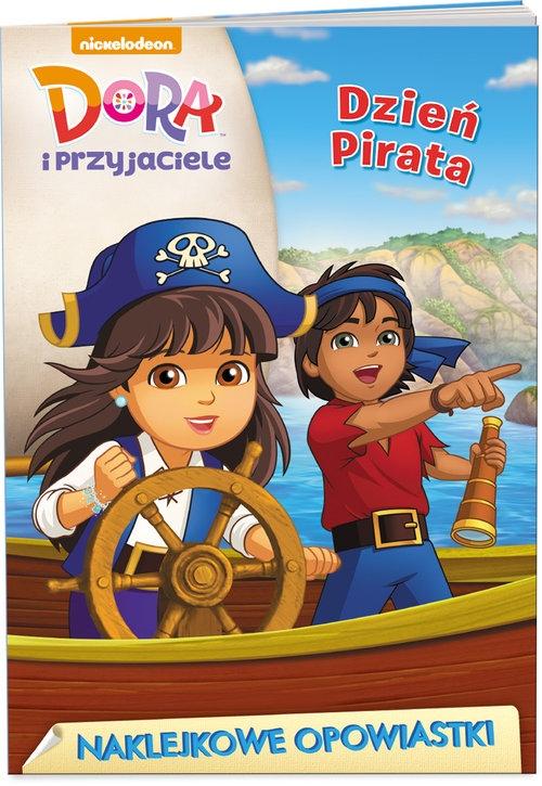 Dora i przyjaciele Naklejkowe opowiastki Dzień pirata