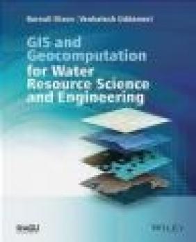 GIS and Geocomputation for Water Resource Science and Engineering Barnali Dixon, Chittaranjan Ray, Venkatesh Uddameri