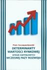 Determinanty wartości rynkowej spółek kapitałowych wczesnej fazy rozwoju Szczepankowski Piotr