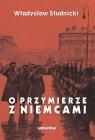 O przymierze z Niemcami Wybór pism 1923-1939
