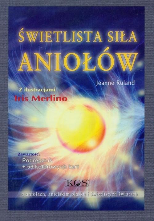 Świetlista Siła Aniołów +karty Ruland Jeanne