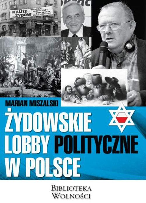 Żydowskie lobby polityczne w Polsce Miszalski Marian