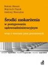 Środki zaskarżenia w postępowaniu sądowoadministracyjnym wraz z Hauser Roman, Piątek Wojciech, Skoczylas Andrzej