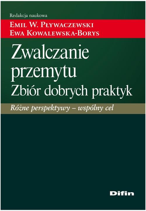 Zwalczanie przemytu Zbiór dobrych praktyk Pływaczewski Emil W., Kowalewska-Borys  Ewa