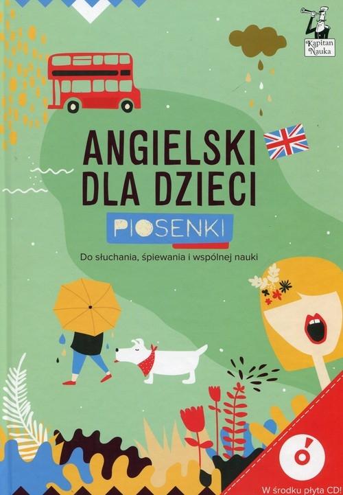 Kapitan Nauka Angielski dla dzieci Piosenki + CD Opracowanie zbiorowe
