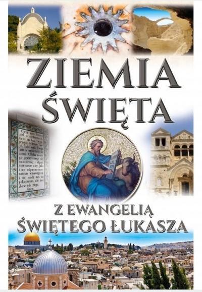 Ziemia Święta z Ewangelią św. Łukasza praca zbiorowa
