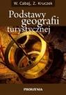 Podstawy geografii turystycznej Cabaj Wacław, Kruczek Zygmunt