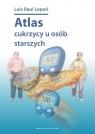 Atlas cukrzycy u osób starszych Luis Raul Lepori