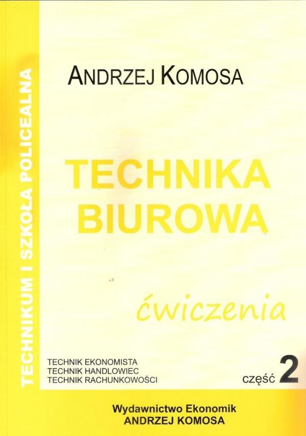 Technika Biurowa cz.2 ćw w.2012 EKONOMIK Andrzej Komosa