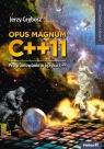 Opus magnum C++11. Programowanie w języku C++ Grębosz Jerzy