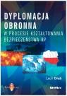 Dyplomacja obronna w procesie kształtowania bezpieczeństwa RP
