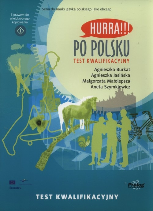 Hurra! Po polsku Test kwalifikacyjny Burkat Agnieszka, Jasińska Agnieszka, Małolepsza Małgorzata, Szymkiewicz Aneta