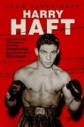 Harry Haft Historia boksera z Bełchatowa