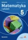 Matematyka z plusem 5. Geometria. Wersja A. Ćwiczenia Część 2/3