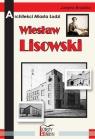 Architekci miasta Łodzi  Wiesław Lisowski Brodzka Justyna