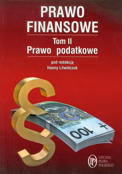 Prawo finansowe Tom 2 Prawo podatkowe