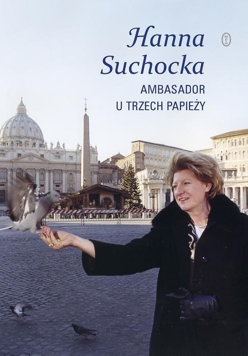 Ambasador u trzech papieży Suchocka Hanna