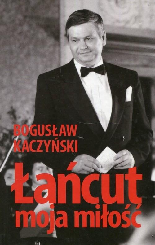 Łańcut moja miłość Kaczyński Bogusław
