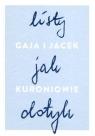 Listy jak dotyk  Kuroń Jacek, Kuroń Gaja