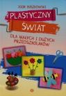 Plastyczny świat dla małych i dużych przedszkolaków Buszkowski Igor