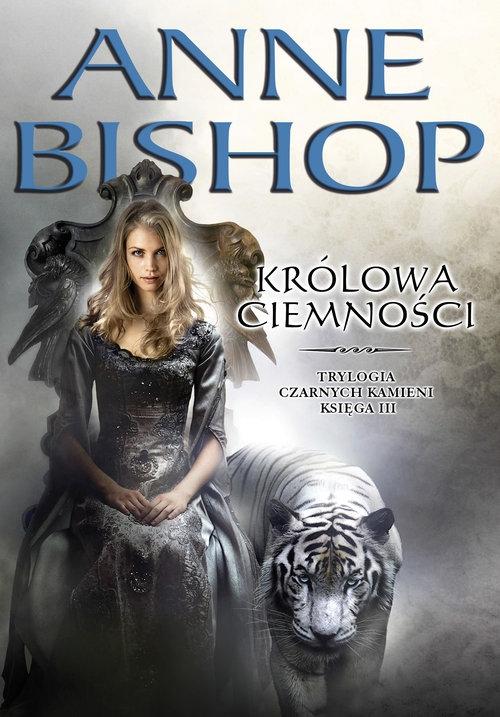 Królowa Ciemności Tom 3 Czarnych kamieni Bishop Anne