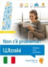 Włoski. Non c'? problema! Mobilny kurs językowy (poziom podstawowy A1-A2)