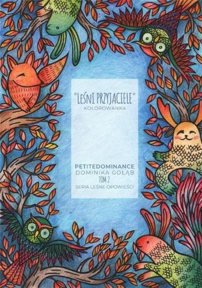 Leśni przyjaciele T.2 Kolorowanka Dominika Gołąb