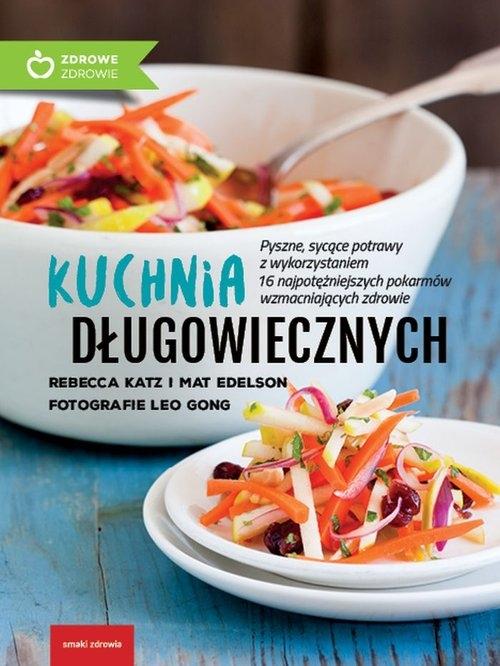 Kuchnia długowiecznych Katz Rebecca, Edelson Mat