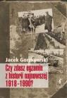 Czy zdasz egzamin z historii najnowszej 1918-1990? Gorzkowski Jacek