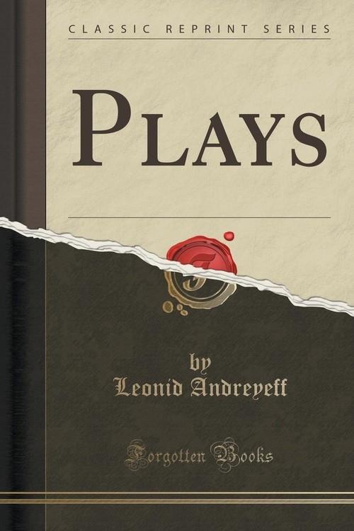 Plays (Classic Reprint) Andreyeff Leonid