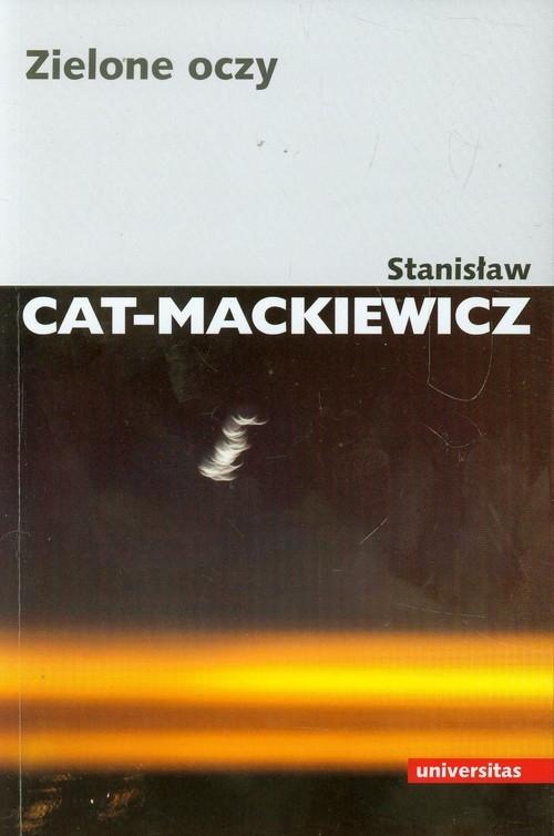 Zielone oczy Cat-Mackiewicz Stanisław