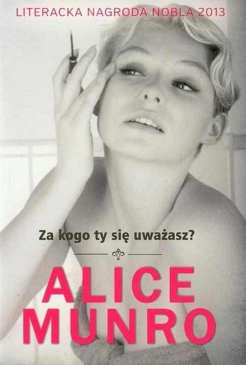 Za kogo ty się uważasz Munro Alice
