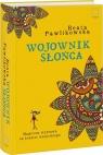 Wojownik słońca Pawlikowska Beata