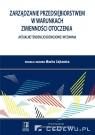 Zarządzanie przedsiębiorstwem w warunkach zmienności otoczenia. Aktualne red. Monika Zajkowska