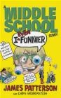 I Even Funnier: A Middle School Story James Patterson