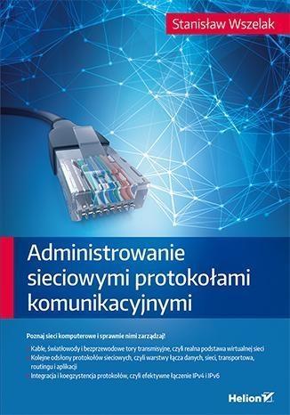 Administrowanie sieciowymi protokołami komunikacyjnymi Wszelak Stanisław