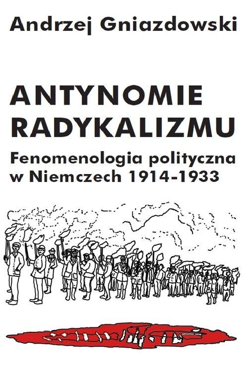Antynomie radykalizmu Gniazdowski Andrzej