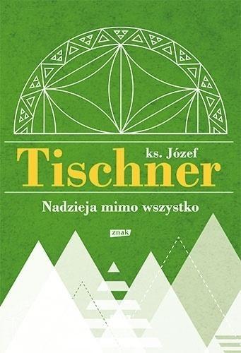 Nadzieja mimo wszystko ks. Józef Tischner