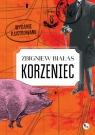 Korzeniec wydanie ilustrowane Białas Zbigniew