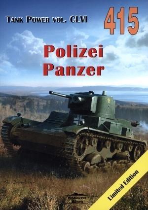 Polizei Panzer. Tank Power vol. CLVI 415 Janusz Ledwoch