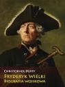 Fryderyk Wielki Biografia wojskowa