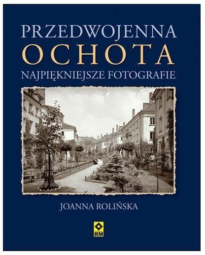 Przedwojenna Ochota Rolińska Joanna