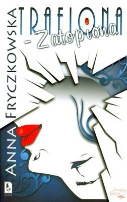 Trafiona zatopiona Fryczkowska Anna