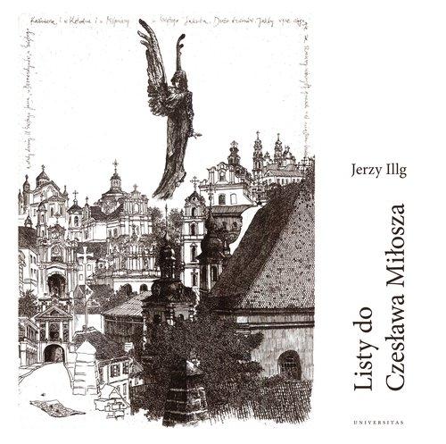 Listy do Czesława Miłosza / Letters to Czesław Miłosz Illg Jerzy